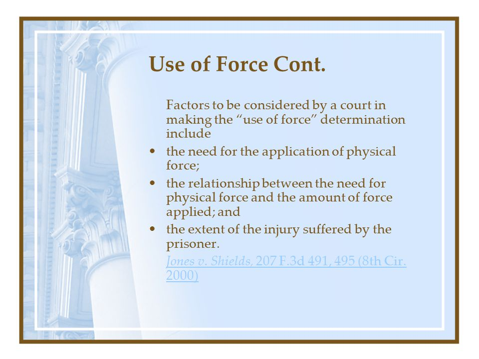 Use of Force Cont.