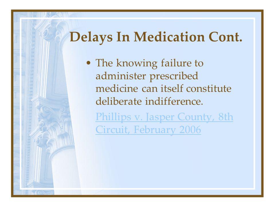 Delays In Medication Cont.