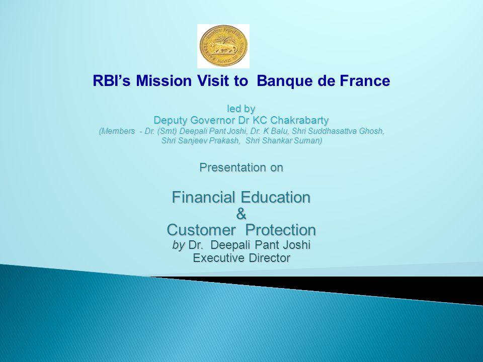 RBI's Mission Visit to Banque de France led by Deputy Governor Dr KC Chakrabarty (Members - Dr. (Smt) Deepali Pant Joshi, Dr. K Balu, Shri Suddhasattv