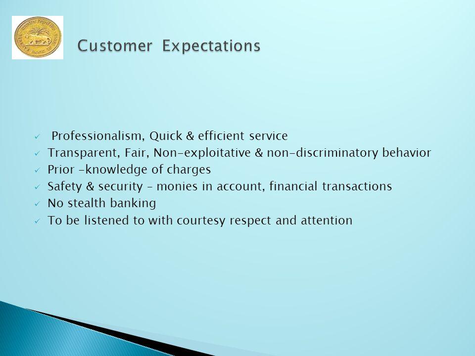 Professionalism, Quick & efficient service Transparent, Fair, Non-exploitative & non-discriminatory behavior Prior -knowledge of charges Safety & secu
