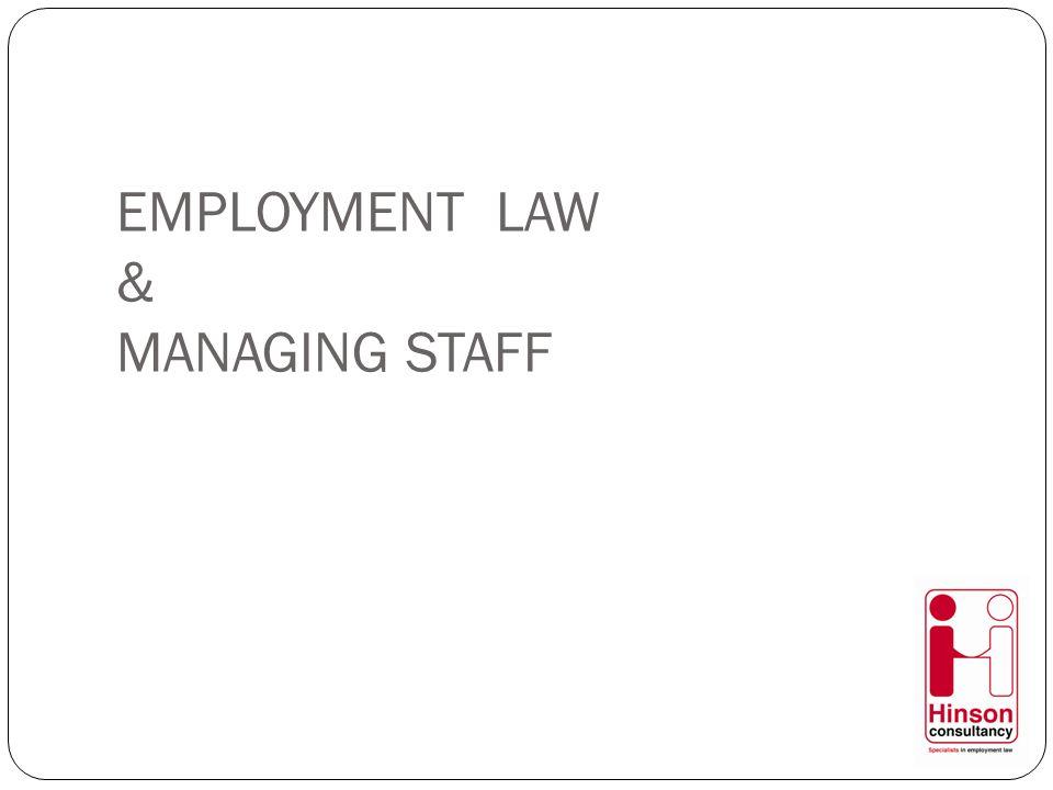 EMPLOYMENT LAW & MANAGING STAFF