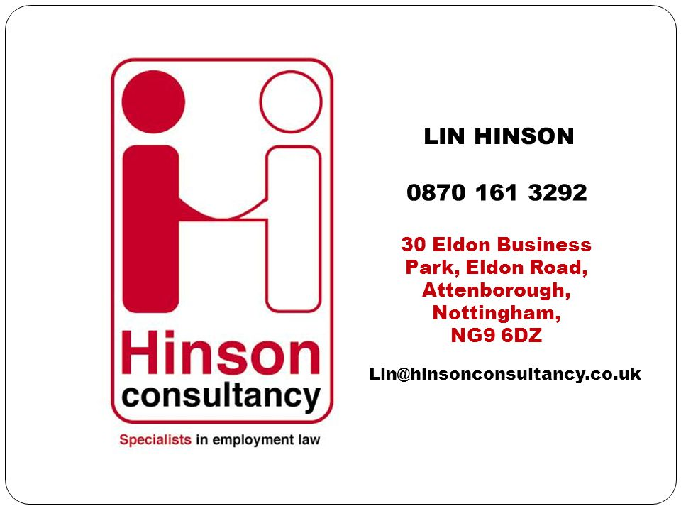 LIN HINSON 0870 161 3292 30 Eldon Business Park, Eldon Road, Attenborough, Nottingham, NG9 6DZ Lin@hinsonconsultancy.co.uk