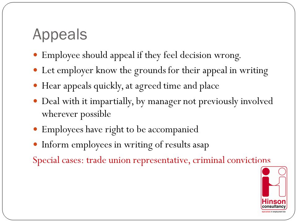 Appeals Employee should appeal if they feel decision wrong.
