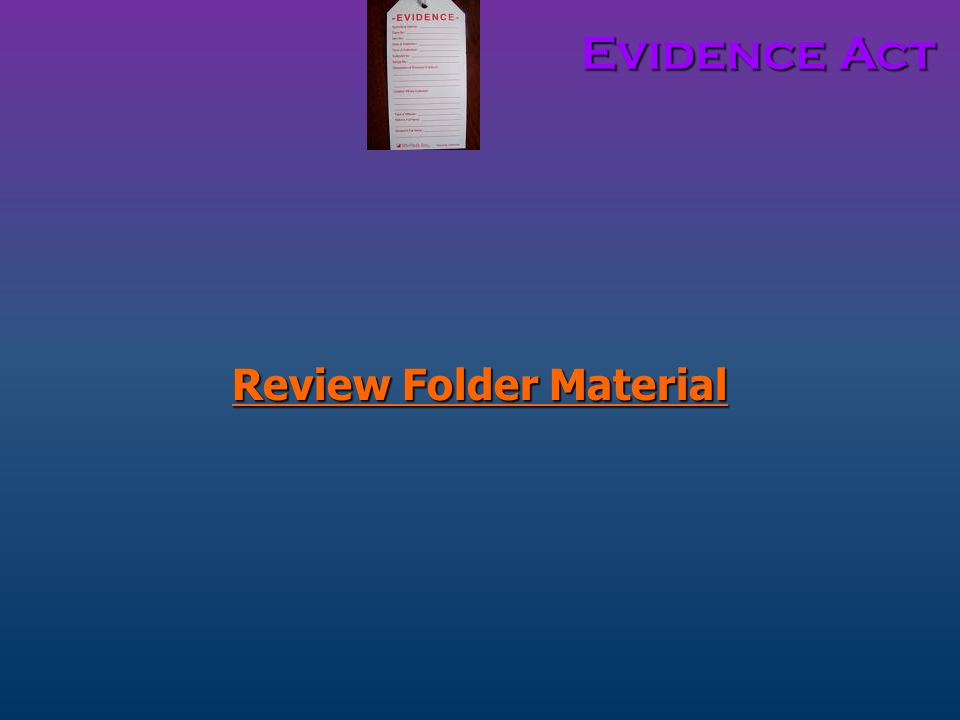 Evidence Act Review Folder Material