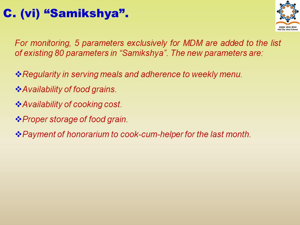 "For monitoring, 5 parameters exclusively for MDM are added to the list of existing 80 parameters in ""Samikshya"". The new parameters are:  Regularity"