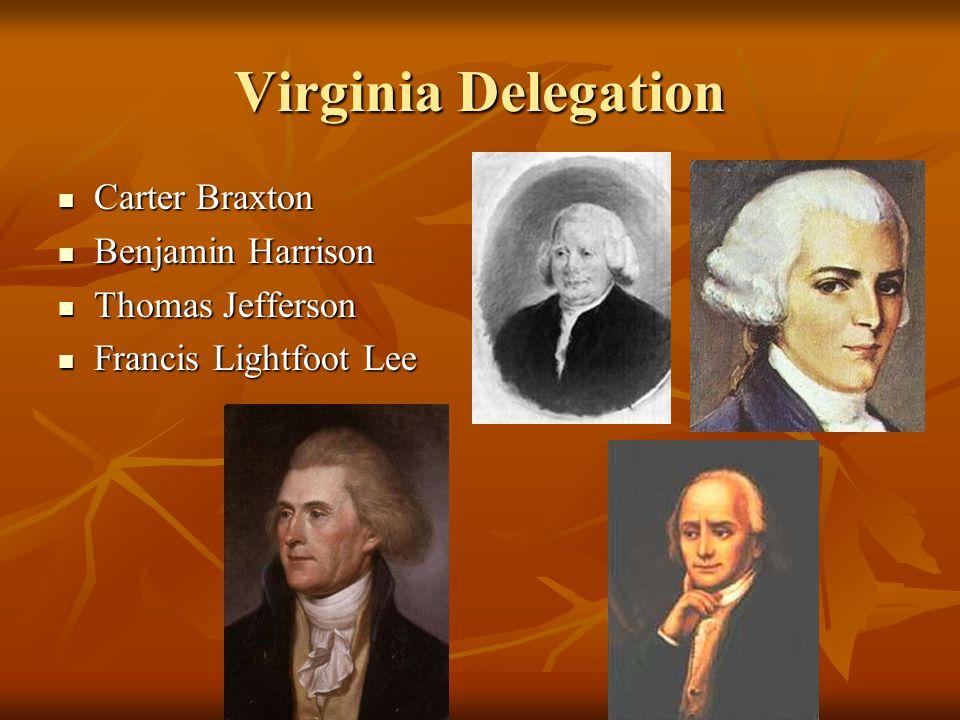 Virginia Delegation Carter Braxton Carter Braxton Benjamin Harrison Benjamin Harrison Thomas Jefferson Thomas Jefferson Francis Lightfoot Lee Francis