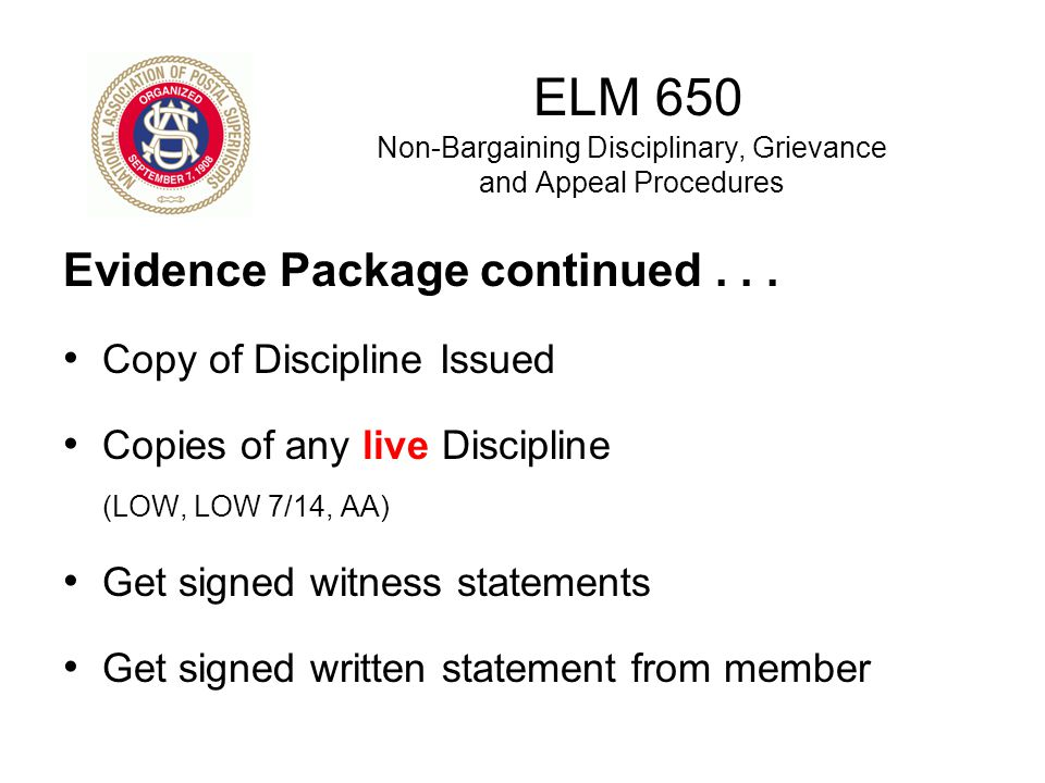 ELM 650 Non-Bargaining Disciplinary, Grievance and Appeal Procedures Evidence Package continued... Copy of Discipline Issued Copies of any live Discip
