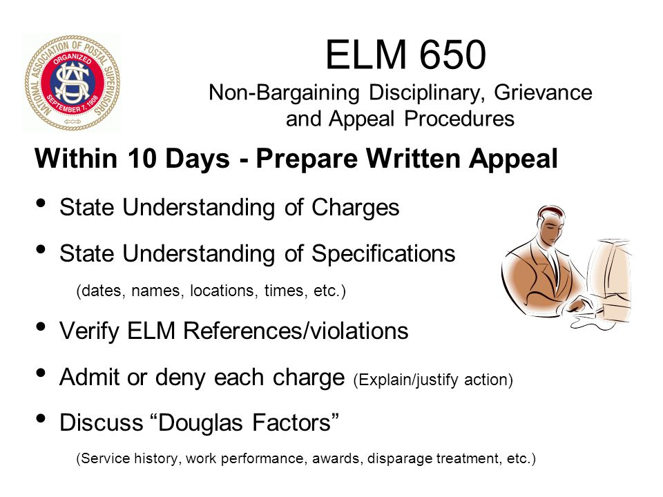 ELM 650 Non-Bargaining Disciplinary, Grievance and Appeal Procedures Within 10 Days - Prepare Written Appeal State Understanding of Charges State Unde