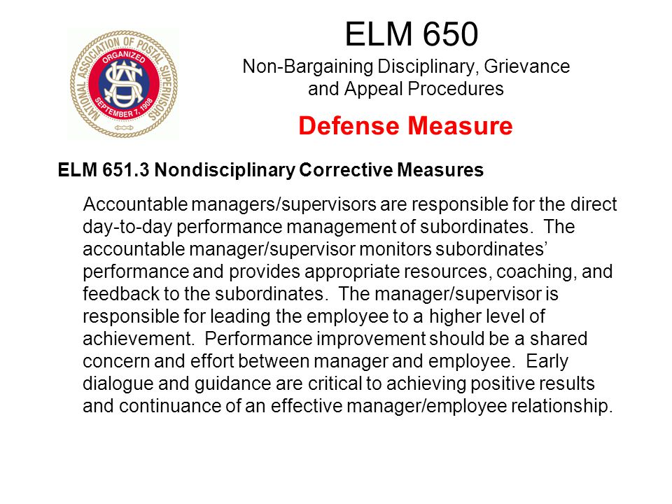 ELM 651.3 Nondisciplinary Corrective Measures Accountable managers/supervisors are responsible for the direct day-to-day performance management of sub
