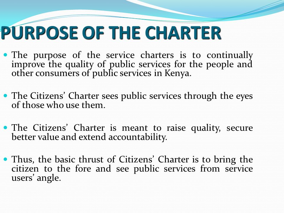 RATIONALE The rationale of Citizens' Charter emanates from the necessity of ensuring accountability of the providers of public services to the service users.