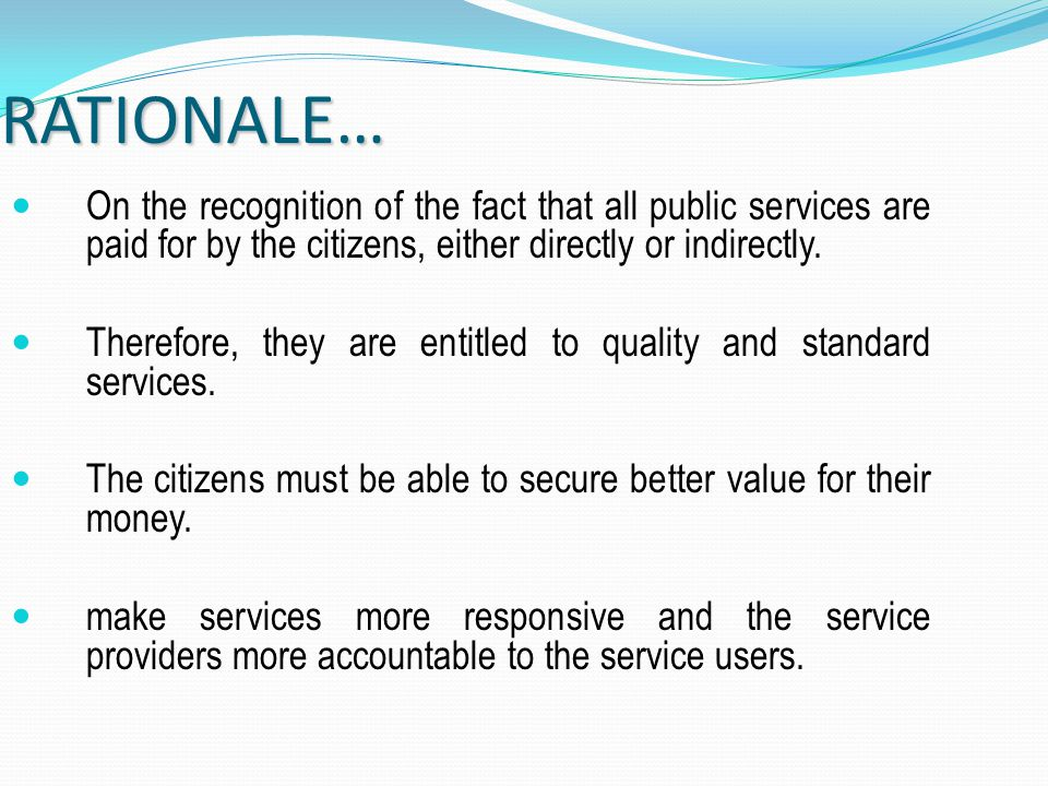 8.Value for Public Money It is yet another important component of Citizens' Charter.
