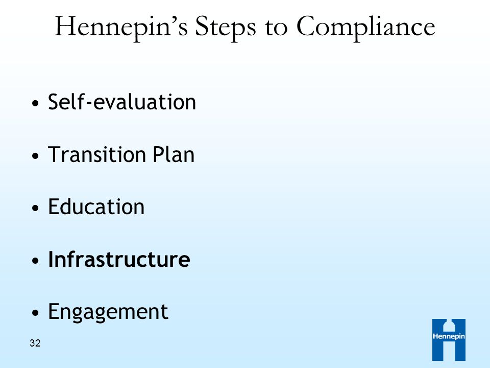 32 Hennepin's Steps to Compliance Self-evaluation Transition Plan Education Infrastructure Engagement