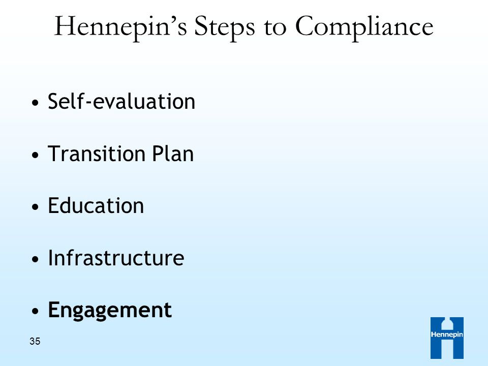 35 Hennepin's Steps to Compliance Self-evaluation Transition Plan Education Infrastructure Engagement