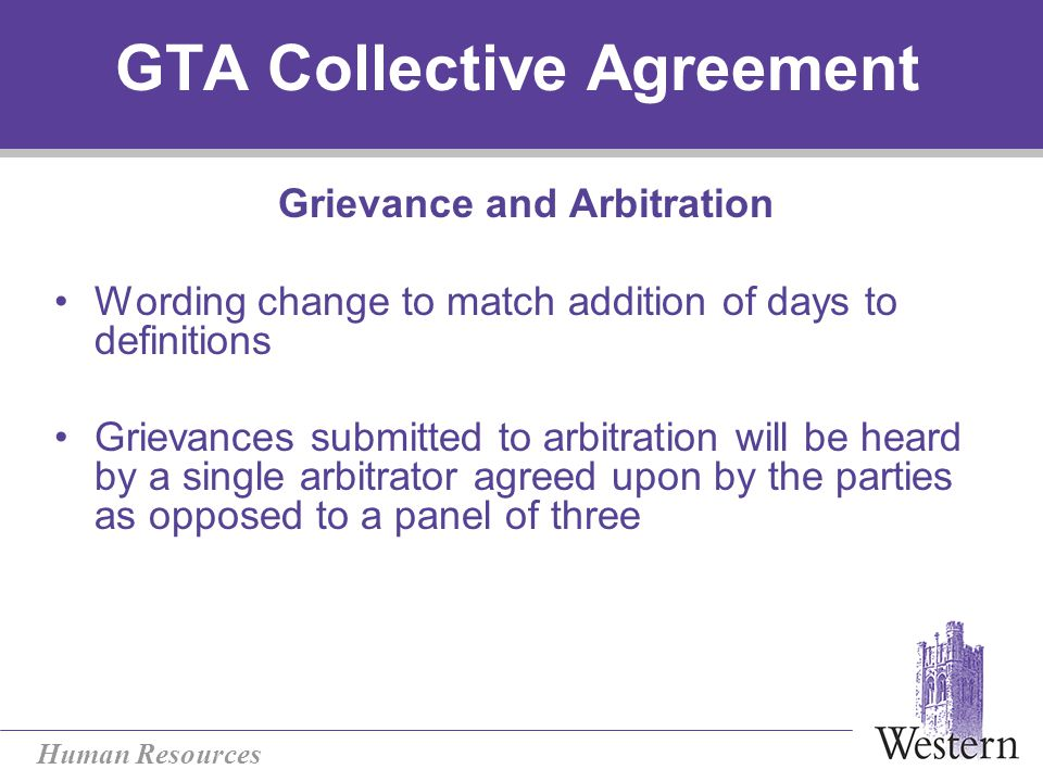 Human Resources GTA Collective Agreement Evaluation Article 13 Clarification in 13.01 that the Employer may conduct an evaluation during the term.
