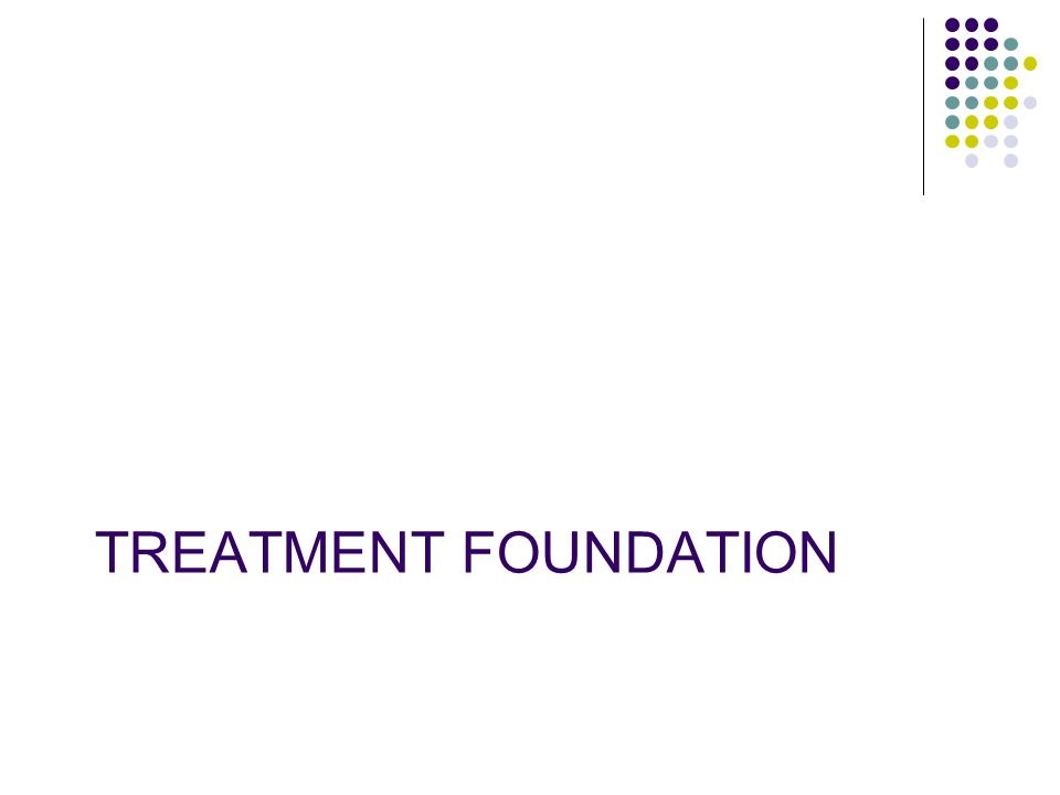 TREATMENT FOUNDATION