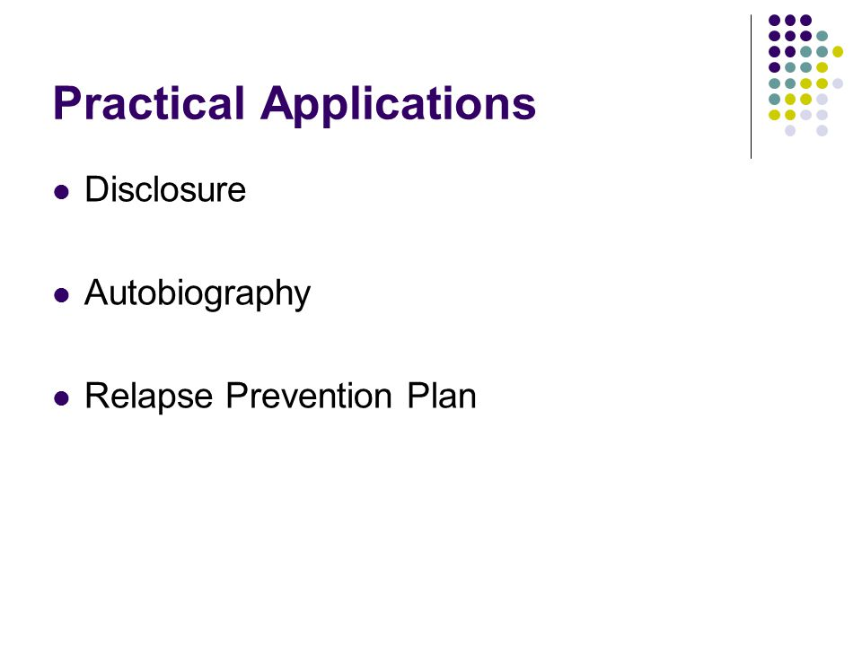 Practical Applications Disclosure Autobiography Relapse Prevention Plan
