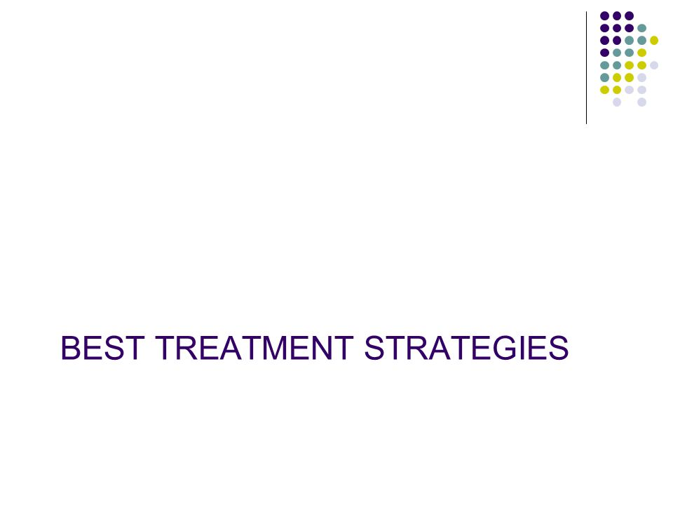 BEST TREATMENT STRATEGIES