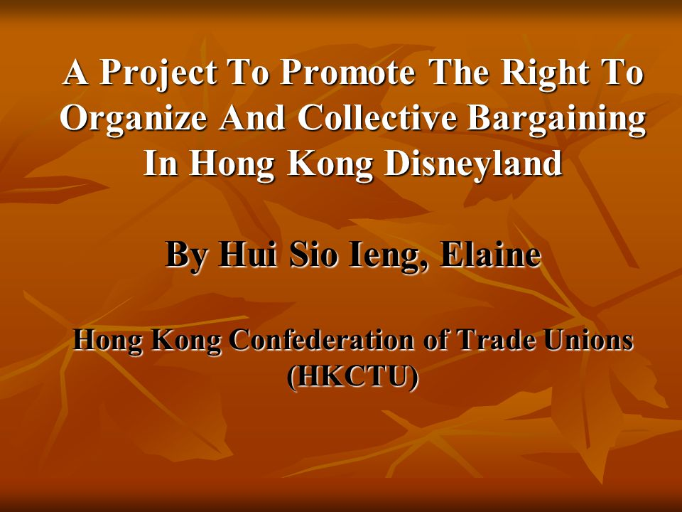 Socio-economic Context in Hong Kong About Collective Bargaining in Hong Kong About Collective Bargaining in Hong Kong - Collective bargaining not being enshrined by any HK laws - Trade unions play a consultative role only