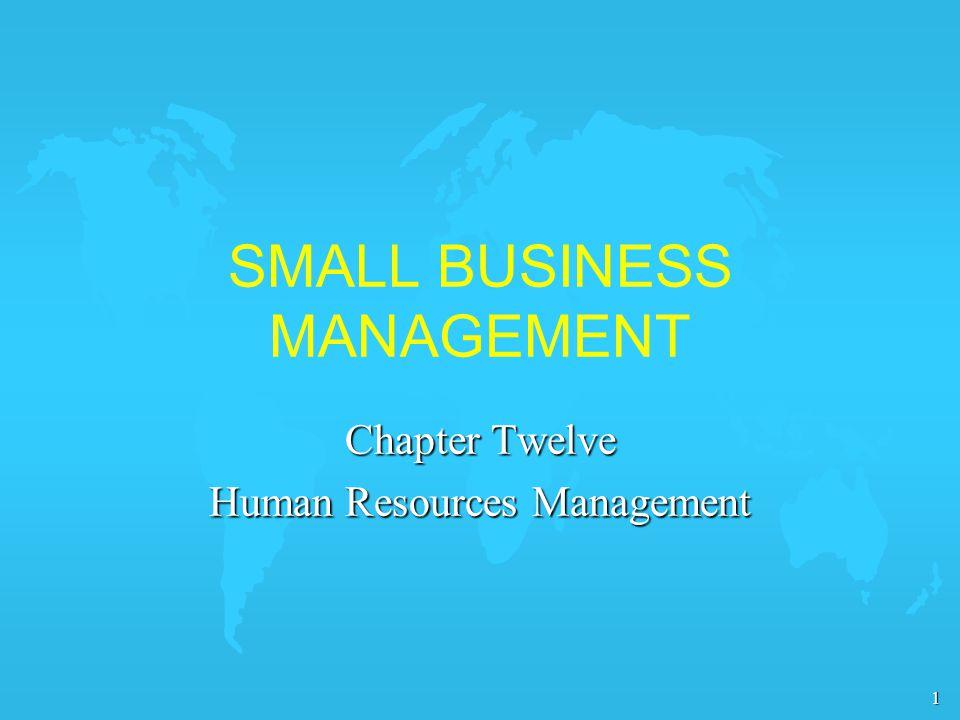 2 Human Resources Management and the Small Business u Planning u Hiring u Management