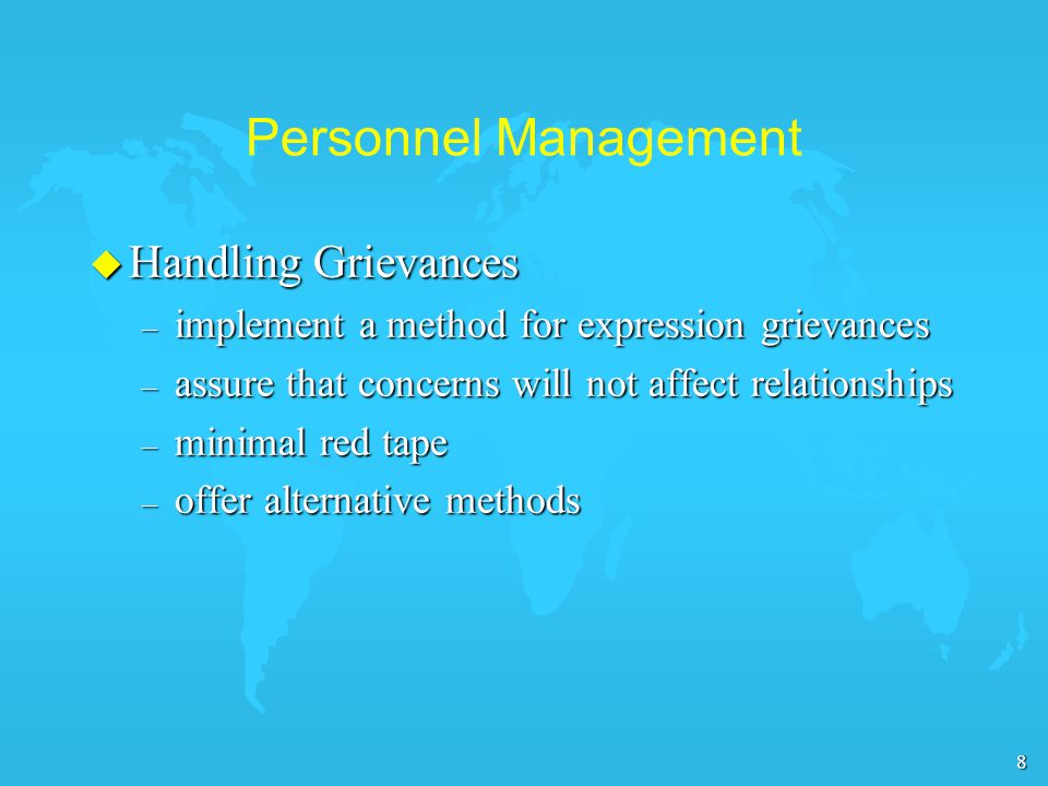 9 Personnel Management u Handling Grievances – unionization and the small business – Labor Relations Act F deals with wages, benefits and working conditions F bargain in good faith F no discrimination for participation F binding terms and conditions F interpretations resolved by a mediator