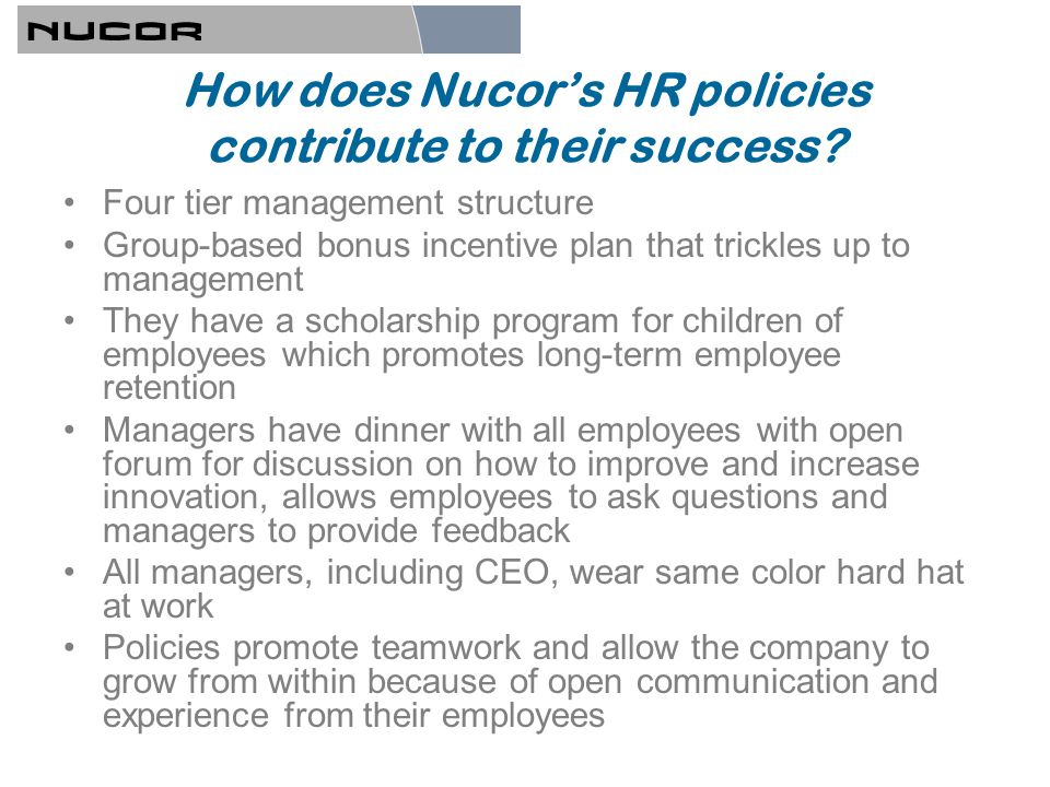 How does Nucor's HR policies contribute to their success.