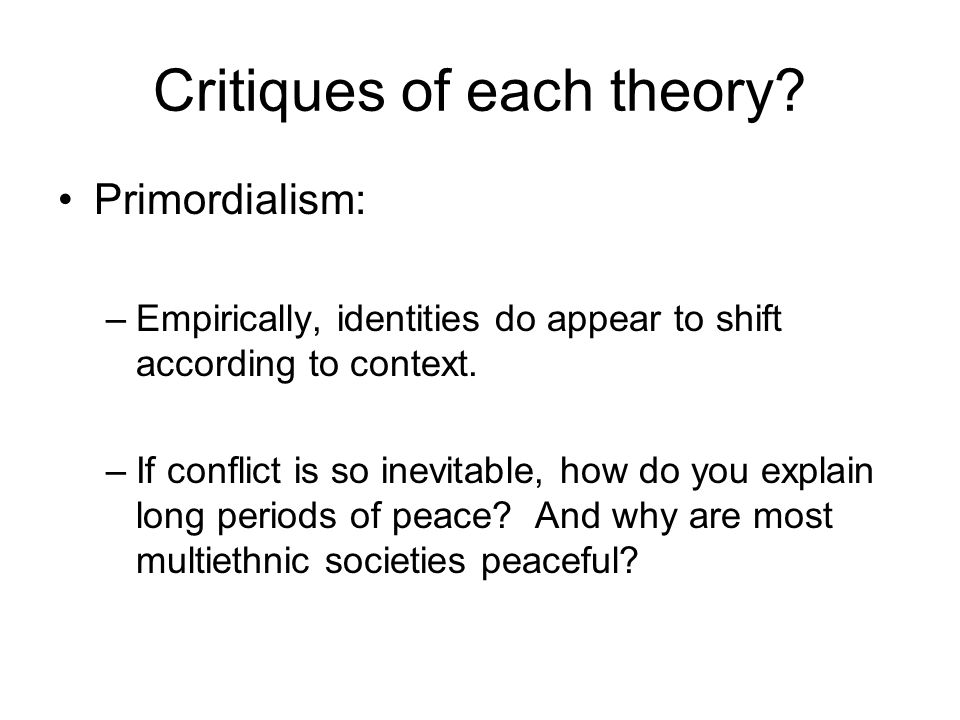 Critiques of each theory.