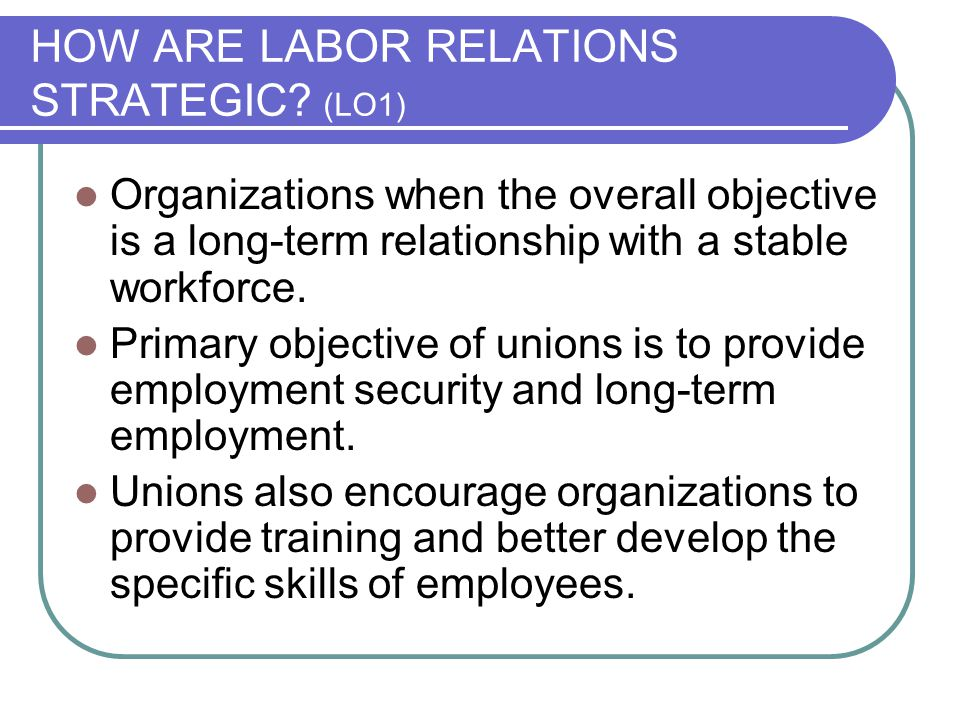 HOW ARE LABOR RELATIONS STRATEGIC.