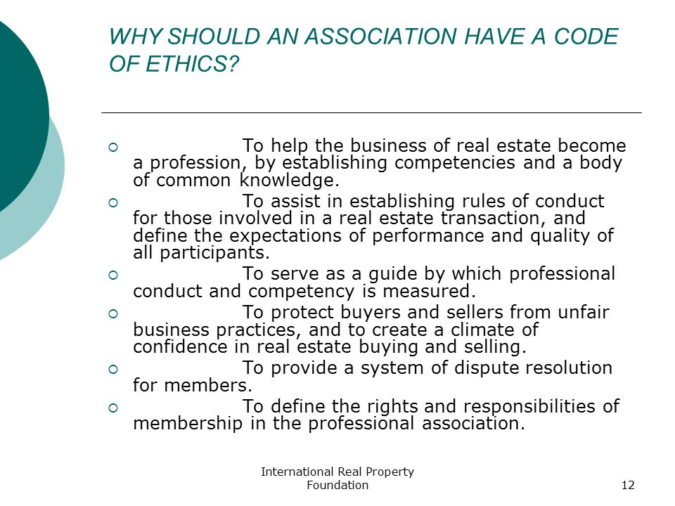 International Real Property Foundation12 WHY SHOULD AN ASSOCIATION HAVE A CODE OF ETHICS.