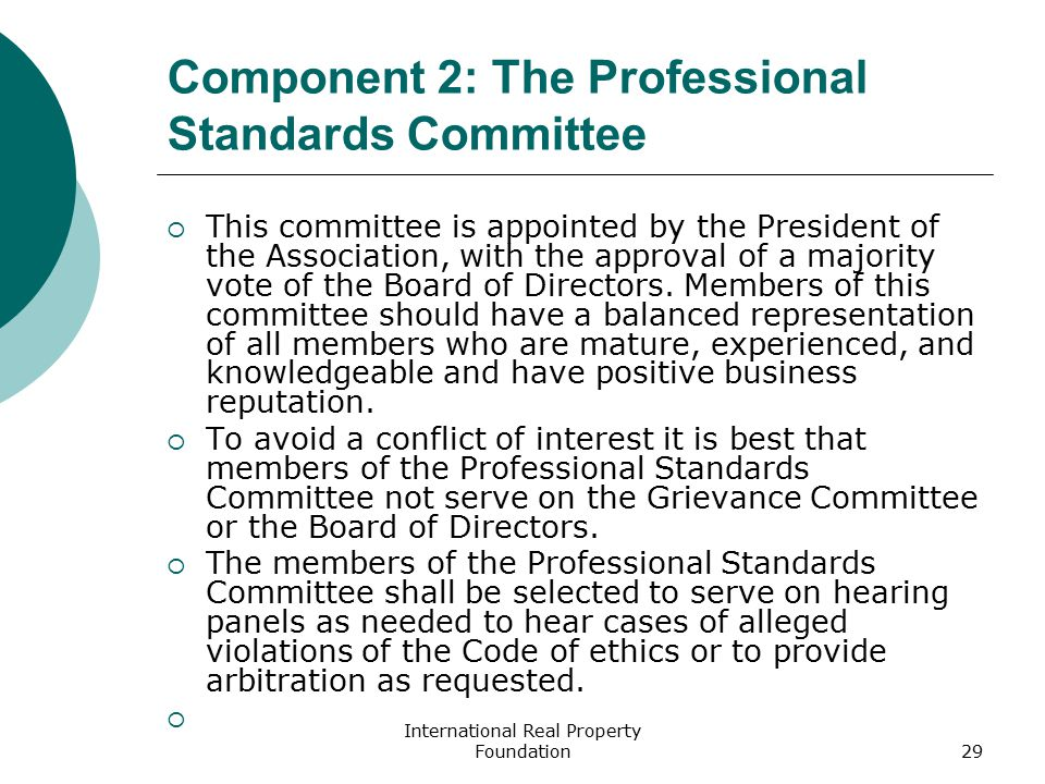 International Real Property Foundation29 Component 2: The Professional Standards Committee  This committee is appointed by the President of the Assoc