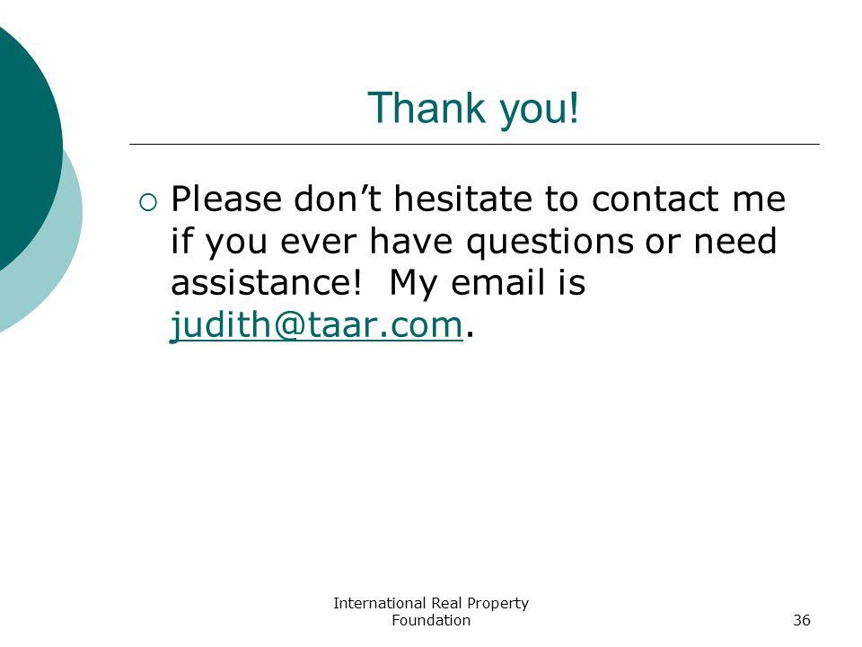 International Real Property Foundation36 Thank you.