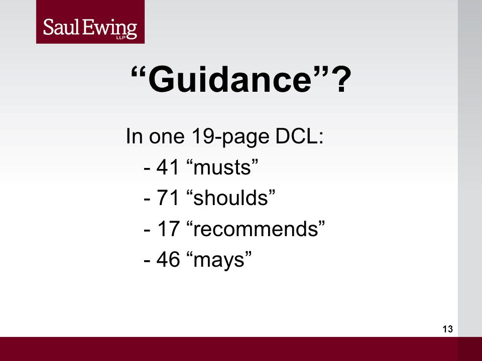 Guidance In one 19-page DCL: - 41 musts - 71 shoulds - 17 recommends - 46 mays 13