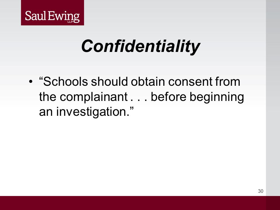 Confidentiality Schools should obtain consent from the complainant...