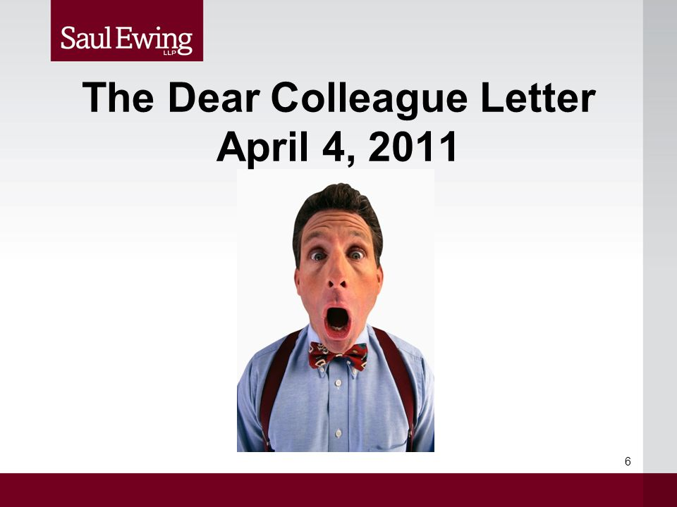The Dear Colleague Letter April 4, 2011 6