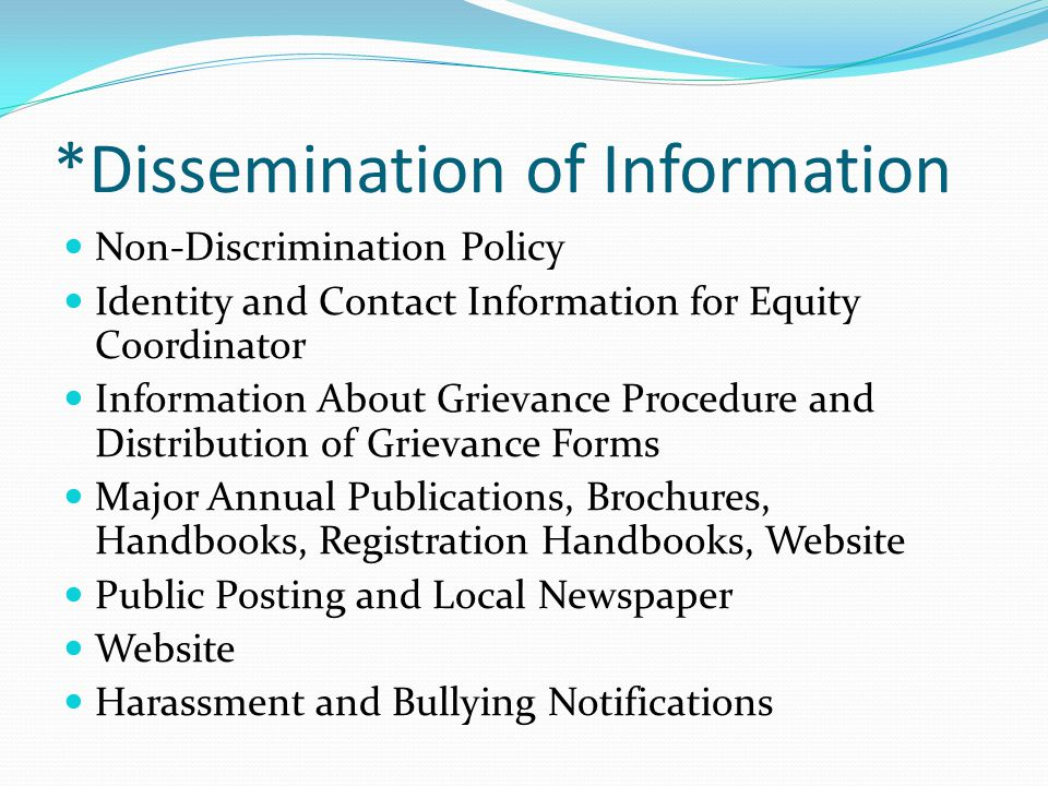 *Dissemination of Information Non-Discrimination Policy Identity and Contact Information for Equity Coordinator Information About Grievance Procedure