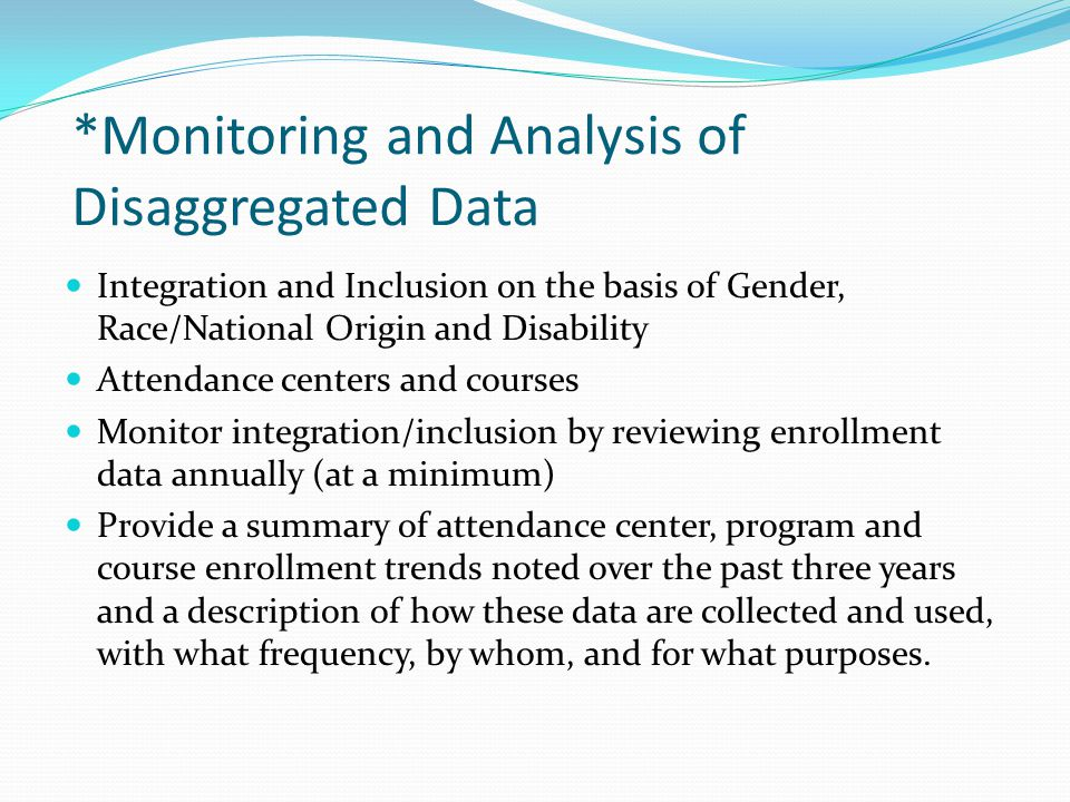 *Monitoring and Analysis of Disaggregated Data Integration and Inclusion on the basis of Gender, Race/National Origin and Disability Attendance center