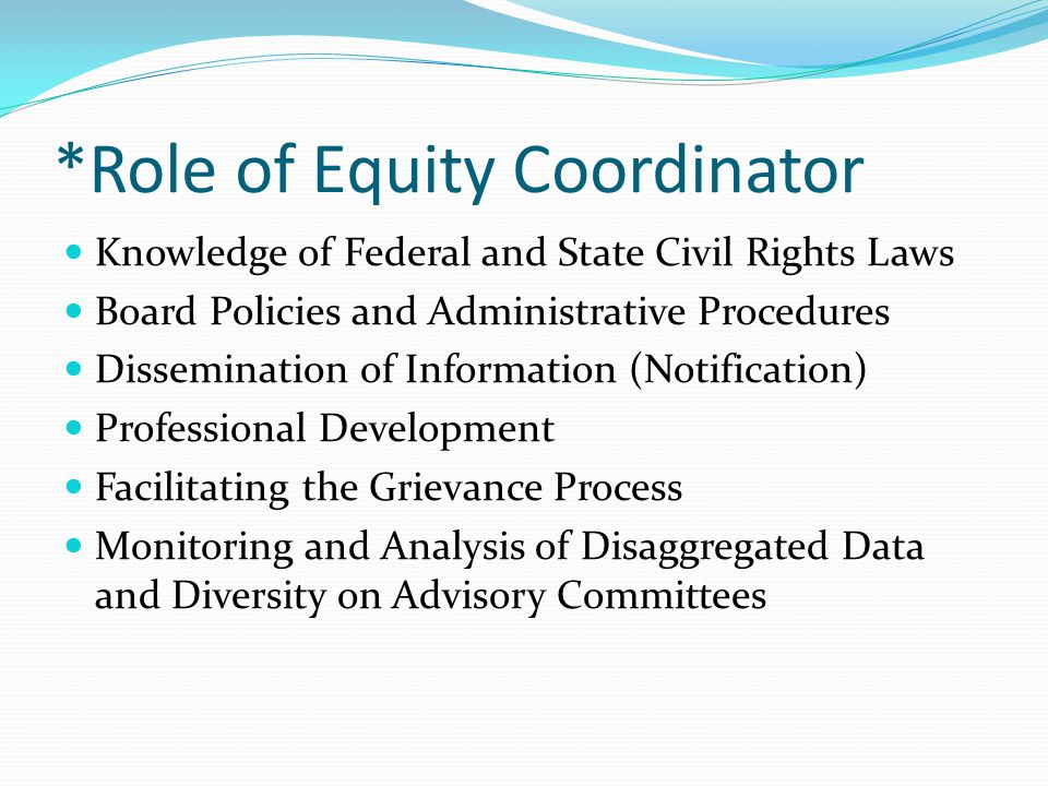 Knowledge of Federal and State Civil Rights Laws Title IX Educational Amendments of 1972 (gender equity) Title VI – Civil Rights Act of 1964 (race and national origin equity) Office for Civil Rights Vocational Education Guidelines 1979 (equity in CTE programs) Title II Americans with Disabilities Act Section 504 of the Rehabilitation Act of 1973 (disability equity)
