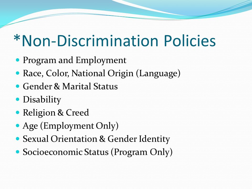 *Non-Discrimination Policies Program and Employment Race, Color, National Origin (Language) Gender & Marital Status Disability Religion & Creed Age (E