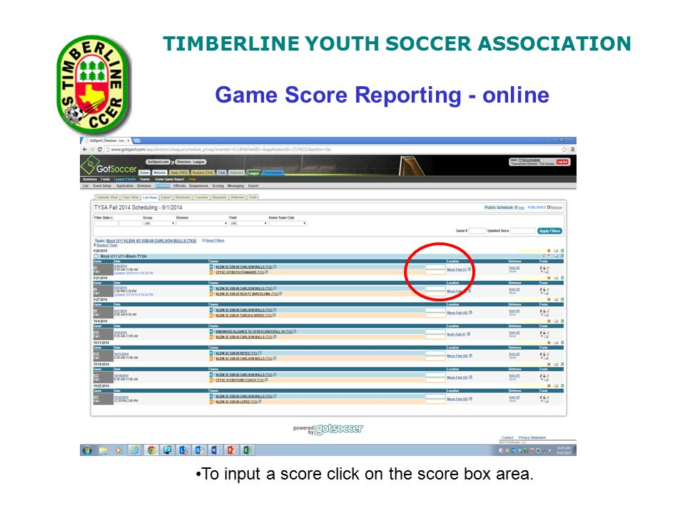 TIMBERLINE YOUTH SOCCER ASSOCIATION To input a score click on the score box area.