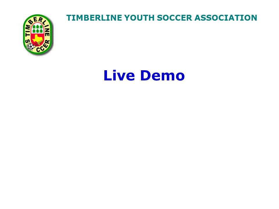 TIMBERLINE YOUTH SOCCER ASSOCIATION Live Demo