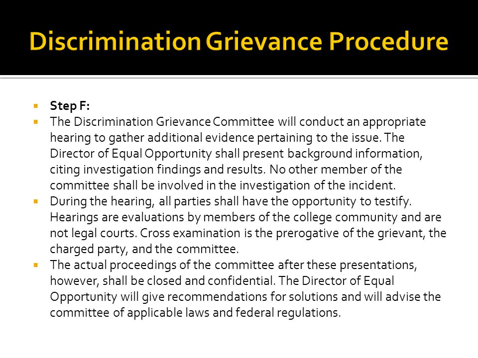  Step F:  The Discrimination Grievance Committee will conduct an appropriate hearing to gather additional evidence pertaining to the issue. The Dire