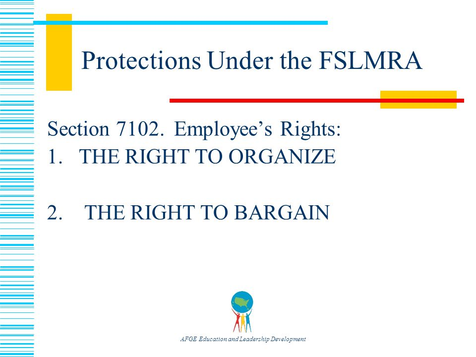 AFGE Education and Leadership Development Protections Under the FSLMRA Section 7102.