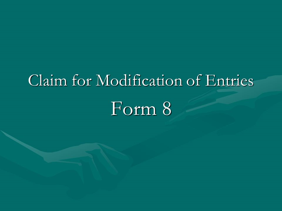Claim for Modification of Entries Form 8