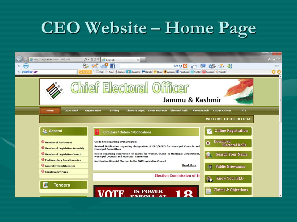 Go to the official website of the Chief Electoral Officer, J&K (http://ceojk.nic.in) and click on the Download Electoral Rolls link http://ceojk.nic.in OR Type the URL http://ceojk.nic.in/ElectionPDF/Main.aspx http://ceojk.nic.in/ElectionPDF/Main.aspx in the browser's address bar