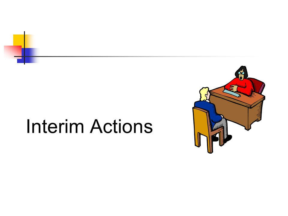 Interim Actions