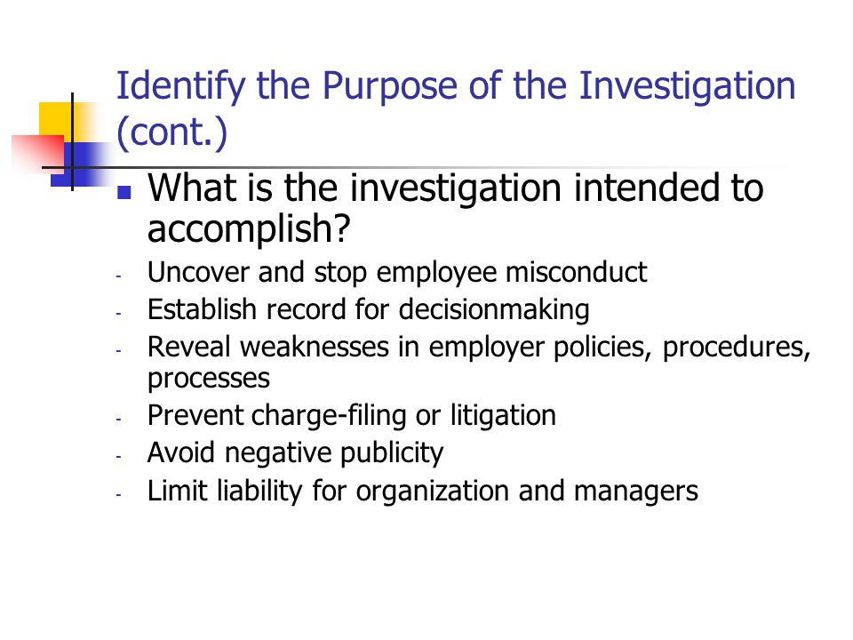 Preparing for the Investigation It is critical that the any necessary investigation be prompt and effective.