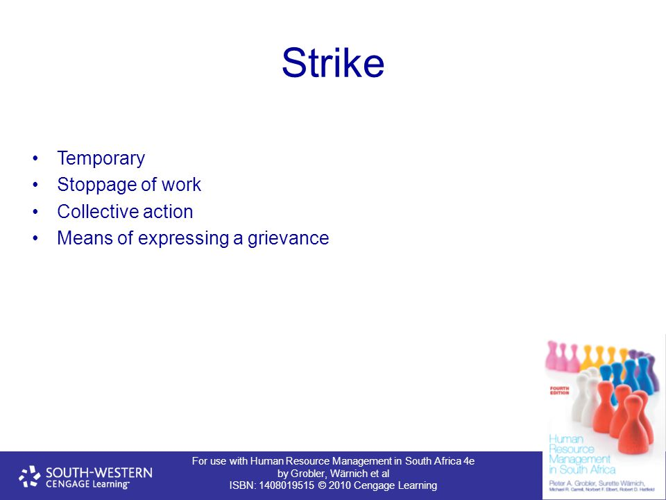 For use with Human Resource Management in South Africa 4e by Grobler, Wärnich et al ISBN: 1408019515 © 2010 Cengage Learning Strike Temporary Stoppage
