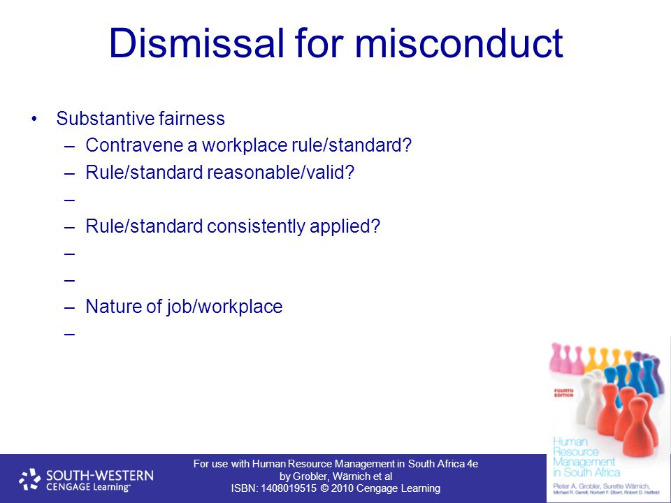 For use with Human Resource Management in South Africa 4e by Grobler, Wärnich et al ISBN: 1408019515 © 2010 Cengage Learning Dismissal for misconduct