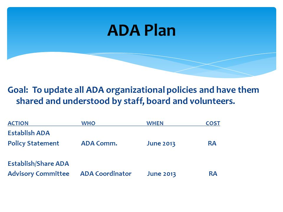 Goal: To update all ADA organizational policies and have them shared and understood by staff, board and volunteers.