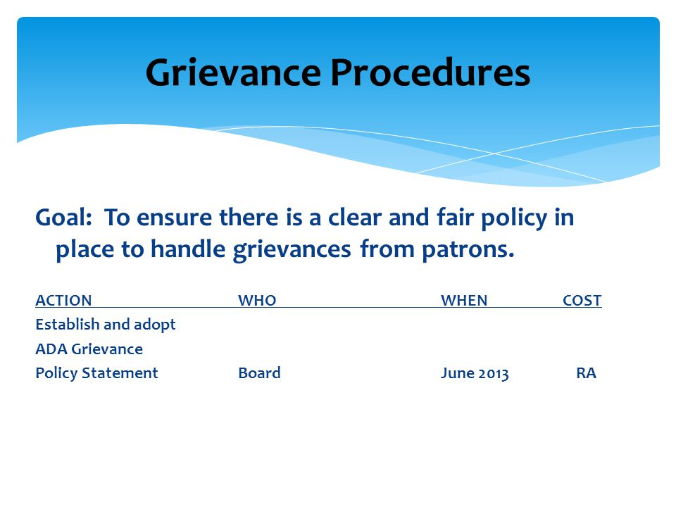 Goal: To ensure there is a clear and fair policy in place to handle grievances from patrons.