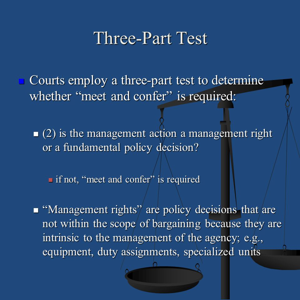 """Three-Part Test Courts employ a three-part test to determine whether """"meet and confer"""" is required: Courts employ a three-part test to determine wheth"""